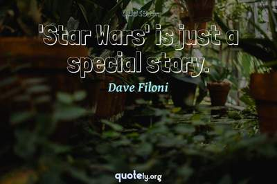 Photo Quote of 'Star Wars' is just a special story.