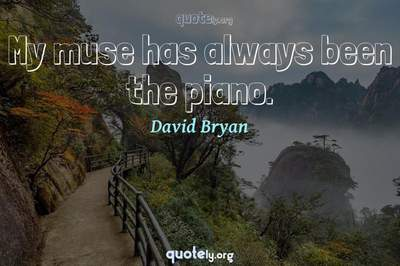 Photo Quote of My muse has always been the piano.