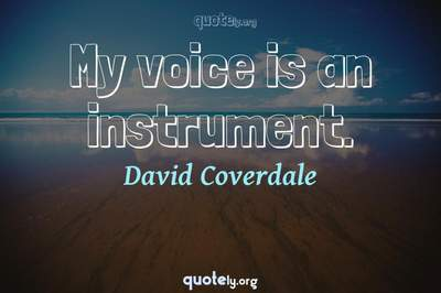 Photo Quote of My voice is an instrument.