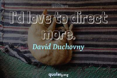 Photo Quote of I'd love to direct more.