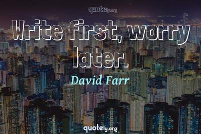 Photo Quote of Write first, worry later.