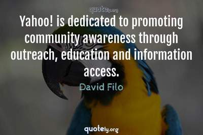 Photo Quote of Yahoo! is dedicated to promoting community awareness through outreach, education and information access.