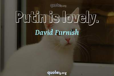 Photo Quote of Putin is lovely.