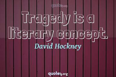 Photo Quote of Tragedy is a literary concept.
