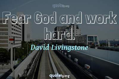 Photo Quote of Fear God and work hard.