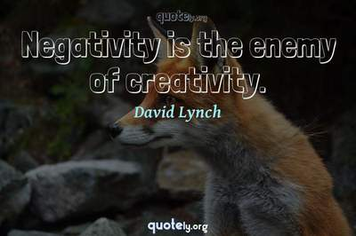 Photo Quote of Negativity is the enemy of creativity.