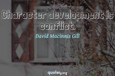 Photo Quote of Character development is conflict.
