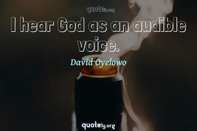 Photo Quote of I hear God as an audible voice.