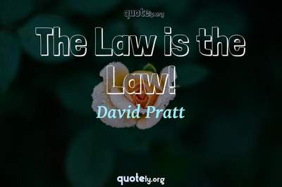 Photo Quote of The Law is the Law!