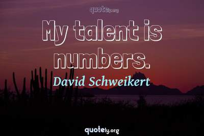 Photo Quote of My talent is numbers.