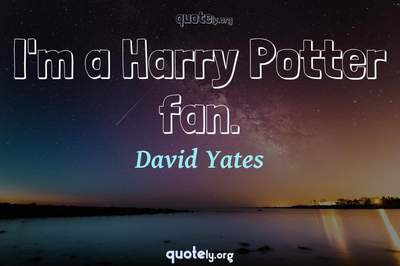 Photo Quote of I'm a Harry Potter fan.