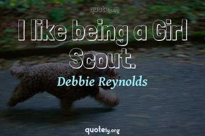 Photo Quote of I like being a Girl Scout.