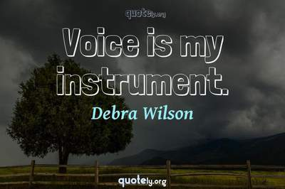 Photo Quote of Voice is my instrument.