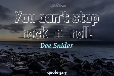 Photo Quote of You can't stop rock-n-roll!