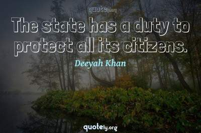 Photo Quote of The state has a duty to protect all its citizens.
