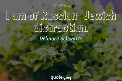 Photo Quote of I am of Russian-Jewish distraction.
