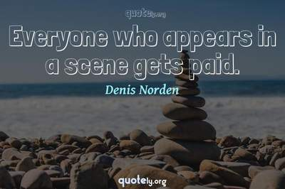Photo Quote of Everyone who appears in a scene gets paid.