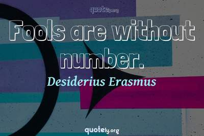 Photo Quote of Fools are without number.