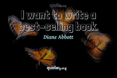Photo Quote of I want to write a best-selling book.