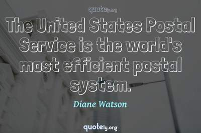 Photo Quote of The United States Postal Service is the world's most efficient postal system.