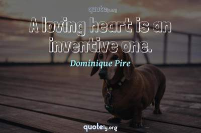 Photo Quote of A loving heart is an inventive one.
