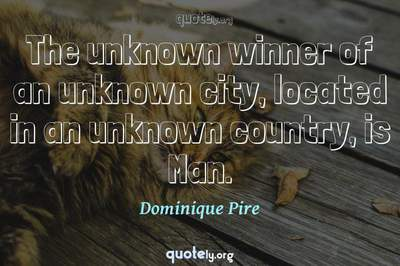 Photo Quote of The unknown winner of an unknown city, located in an unknown country, is Man.
