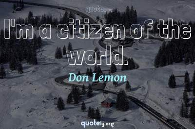 Photo Quote of I'm a citizen of the world.