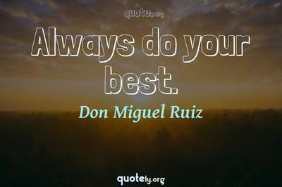 Photo Quote of Always do your best.