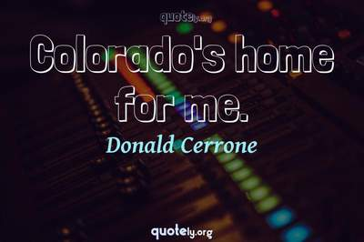 Photo Quote of Colorado's home for me.