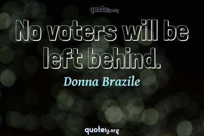 Photo Quote of No voters will be left behind.