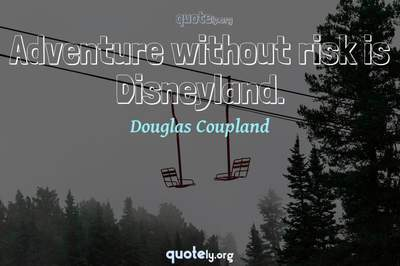 Photo Quote of Adventure without risk is Disneyland.