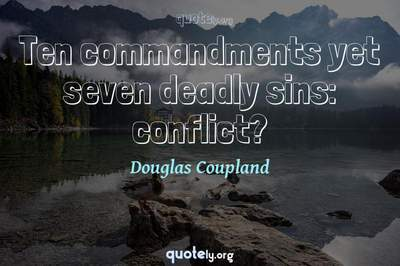 Photo Quote of Ten commandments yet seven deadly sins: conflict?