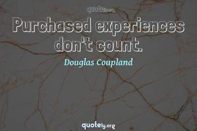 Photo Quote of Purchased experiences don't count.