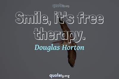 Photo Quote of Smile, it's free therapy.