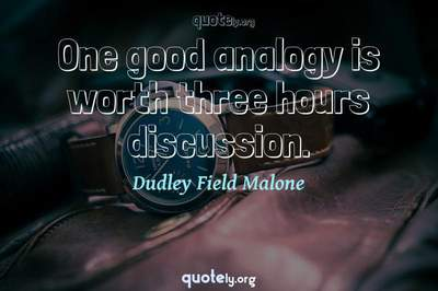 Photo Quote of One good analogy is worth three hours discussion.