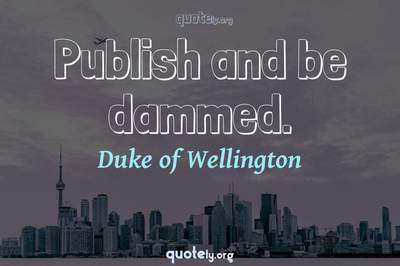 Photo Quote of Publish and be dammed.