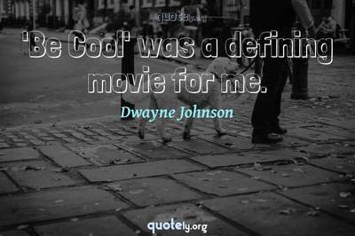 Photo Quote of 'Be Cool' was a defining movie for me.