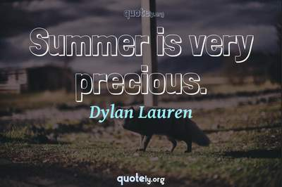 Photo Quote of Summer is very precious.