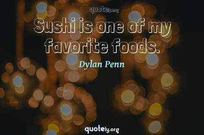Photo Quote of Sushi is one of my favorite foods.