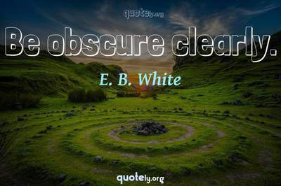 Photo Quote of Be obscure clearly.