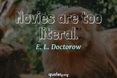 Photo Quote of Movies are too literal.