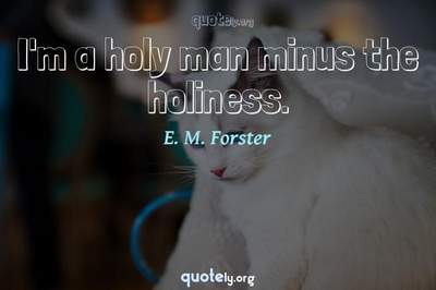 Photo Quote of I'm a holy man minus the holiness.
