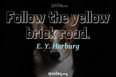 Photo Quote of Follow the yellow brick road.