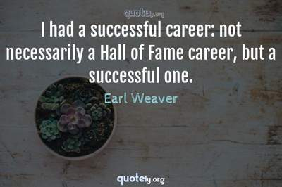 Photo Quote of I had a successful career: not necessarily a Hall of Fame career, but a successful one.